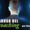 Uso y abuso del coaching